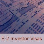E-2 Investor Visas